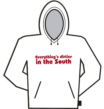 Dirtier In The South Hoodie