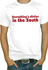 Dirtier In The South T-Shirt