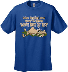 Does Anyone Else Want To Know What Day It Is? Hump Day Men's T-Shirt