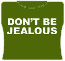 Don't Be Jealous Girls T-Shirt (Army)