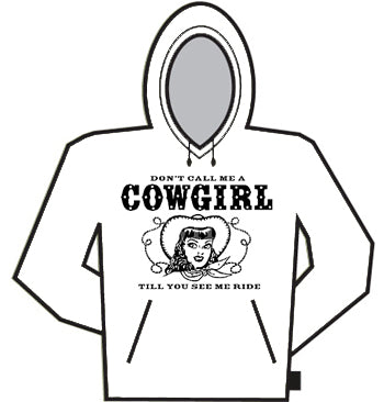 Don't Call Me A Cowgirl Hoodie