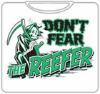 Don't Fear The Reefer T-Shirt