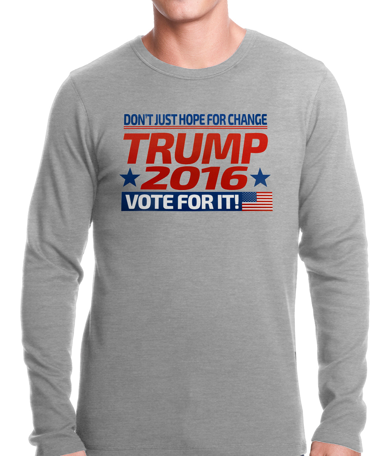 Don't Just Hope For Change, Vote For It - Trump 2016 Thermal Shirt