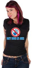 Don't Touch My Junk! Hands Off! Girls T-Shirt