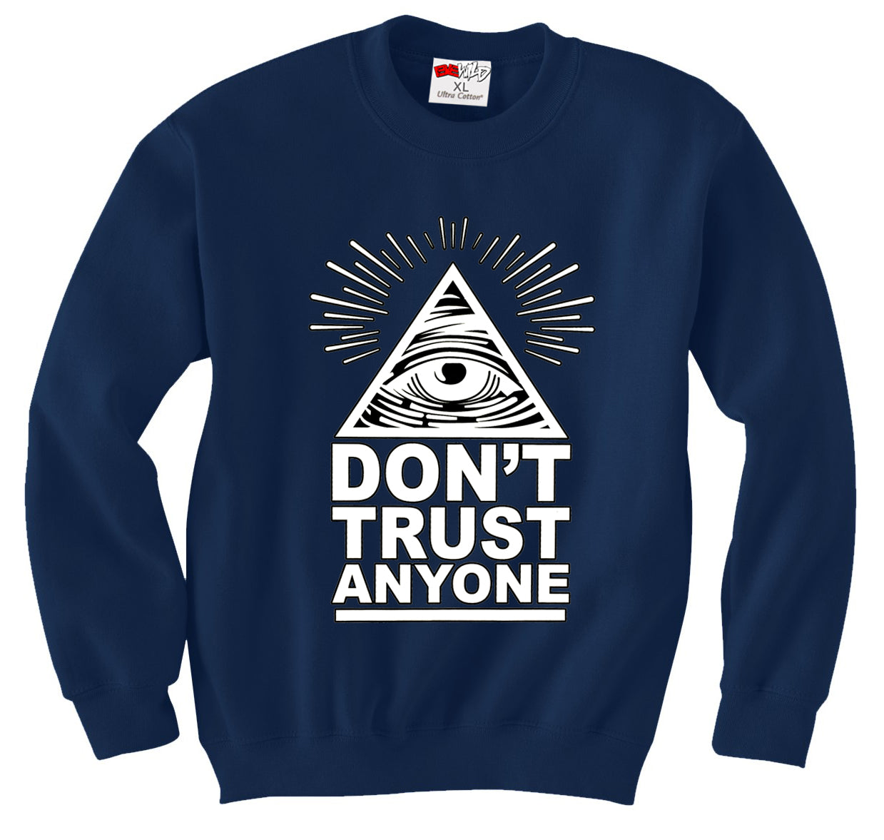 Don't Trust Anyone Crew Neck Sweatshirt