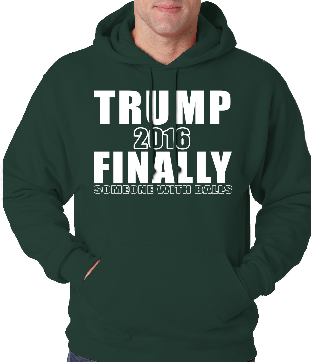 Donald Trump 2016 Finally Someone With Balls Adult Hoodie