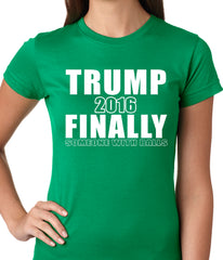 Donald Trump 2016 Finally Someone With Balls Ladies T-shirt