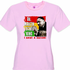 Dr. Martin Luther King I Have A Dream Girl's T-Shirt