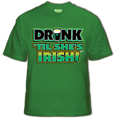 Drink 'Til Shes Irish T-Shirt