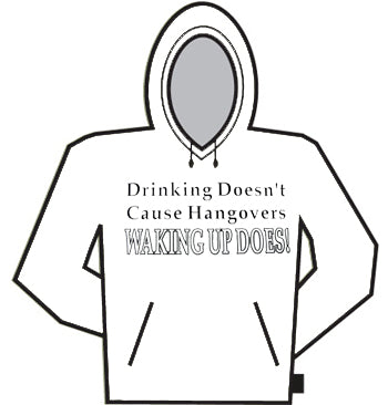 Drinking Doesn't Cause Hoodie