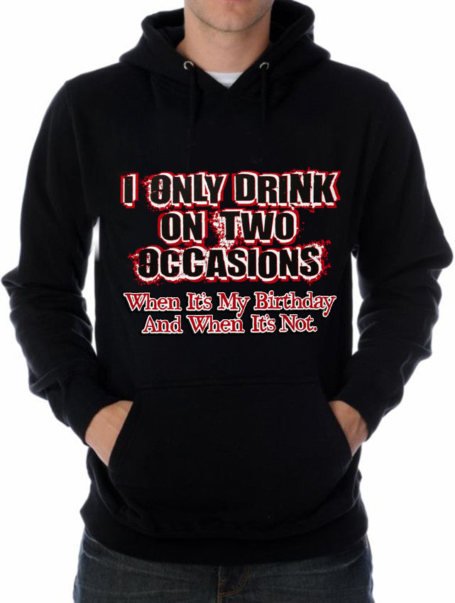 Drinking Hoodies - I Only Drink On Two Occasions Adult Hoodie