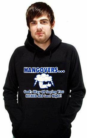 Drinking Sweatshirts - Hangovers You Kicked Ass Last Night Hoodie