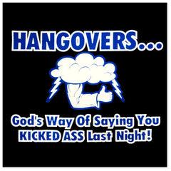 Drinking Tees - Hangovers You Kicked Ass Last Night T-Shirt