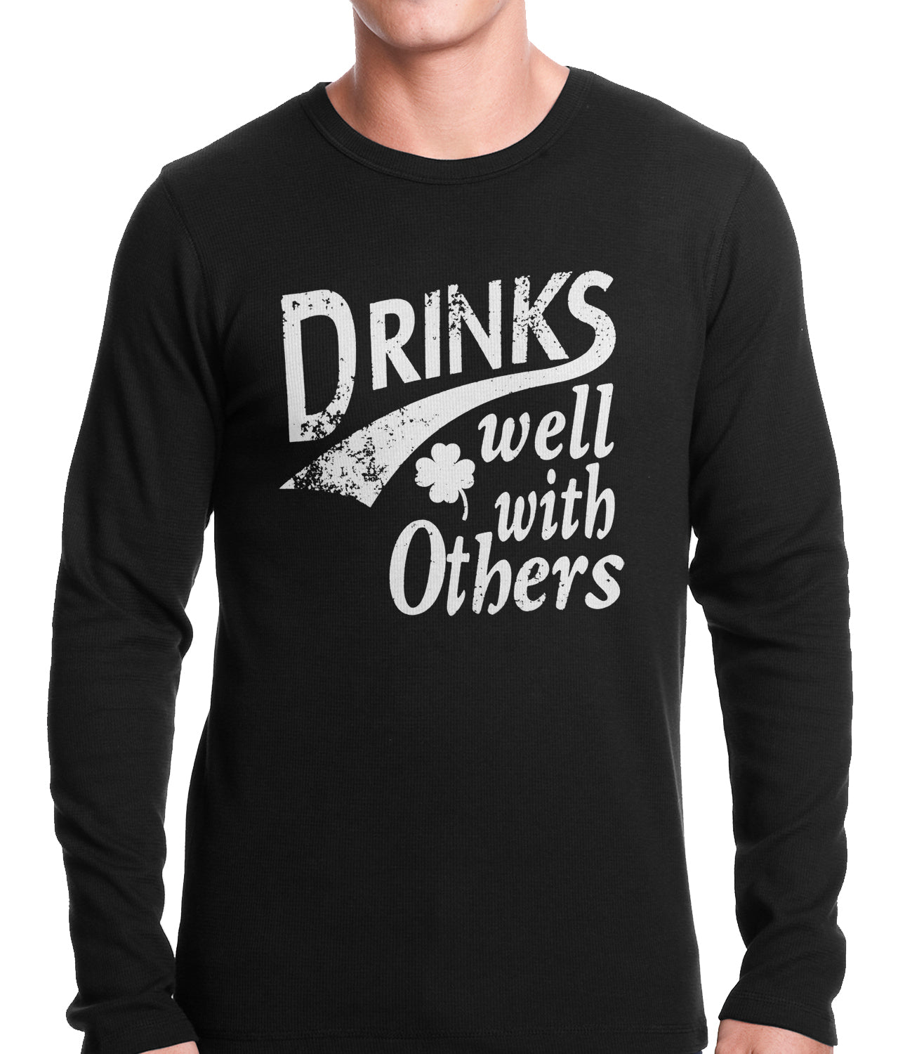Drinks Well With Other Irish St. Patrick's Day Thermal Shirt