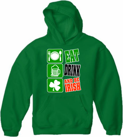 Eat Drink and Be Irish Adult Hoodie