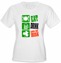 Eat Drink and Be Irish Girl's T-Shirt