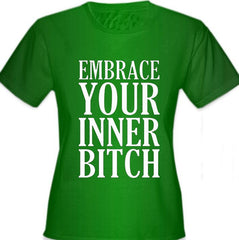 Embrace Your Inner Bitch Girl's T-Shirt