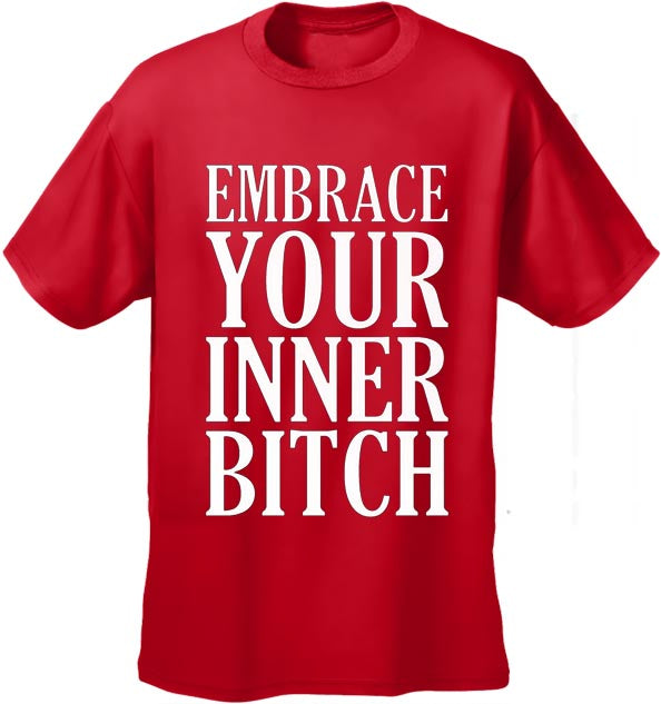 Embrace Your Inner Bitch Men's T-Shirt