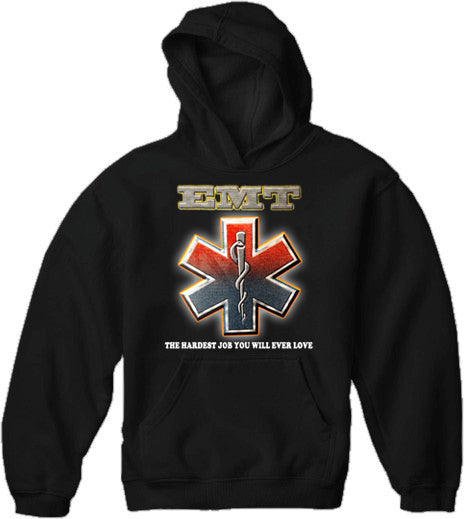 EMT The Hardest Job You Will Ever Love Adult Hoodie