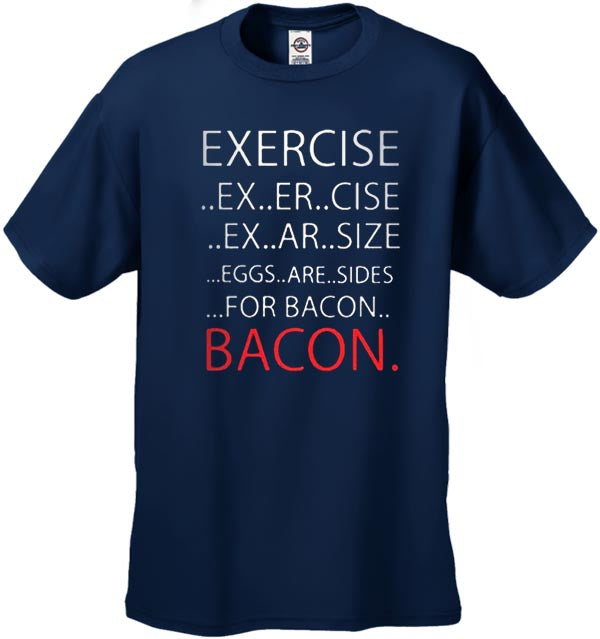 Exercise Bacon Men's T-Shirt