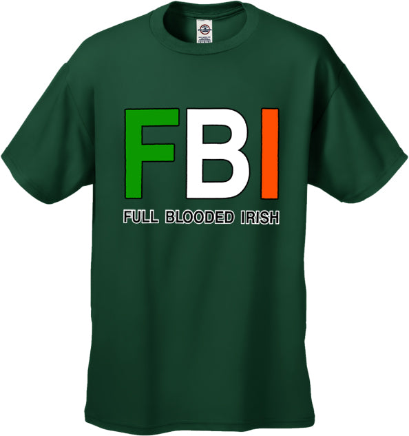 "F B I ""Full Blooded Irish"" Men's T-Shirt"