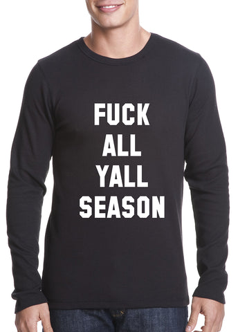 F*ck All Yall Season Thermal Long Sleeve Shirt