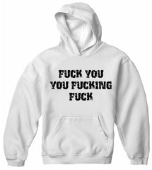 F*ck You You F*cking F*ck Adult Hoodie