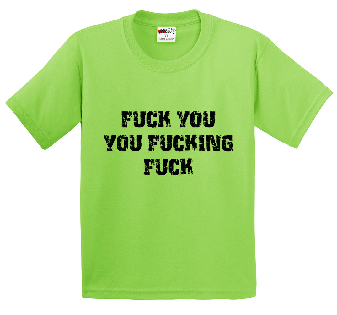 F*ck You You F*cking F*ck Men's T-Shirt