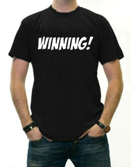 Famous  Quotes From Charlie Sheen T-Shirts - Winning! T-Shirt