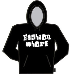 Fashion Whore Hoodie