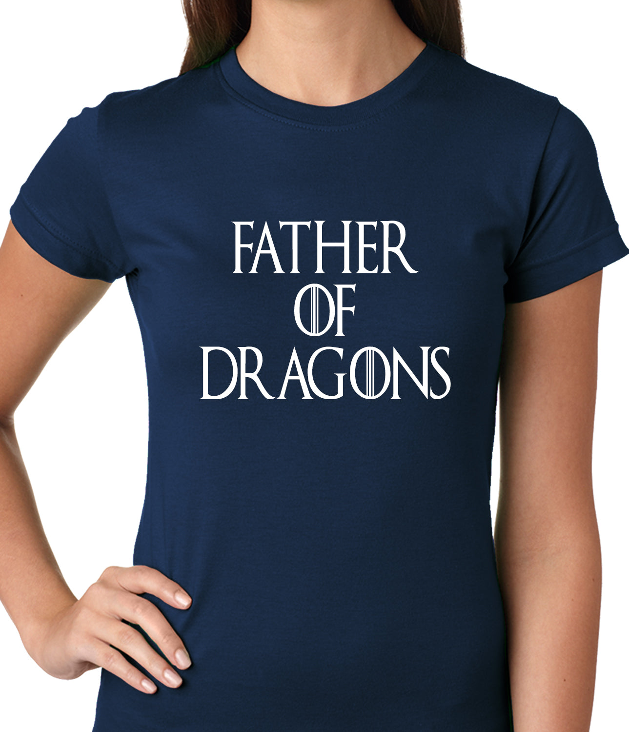 Father Of Dragons Ladies T-shirt