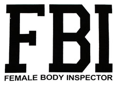 FBI Female Body Inspector T-Shirt