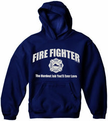 Fire Fighter The Hardest Job You'll Ever Love Hoodie