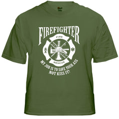 Fire Fighters Save Your Ass T-Shirt