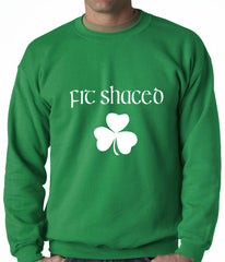 Fit Shaced (Shit Faced) St. Patricks Day Shamrock Drinking Crewneck Sweatshirt