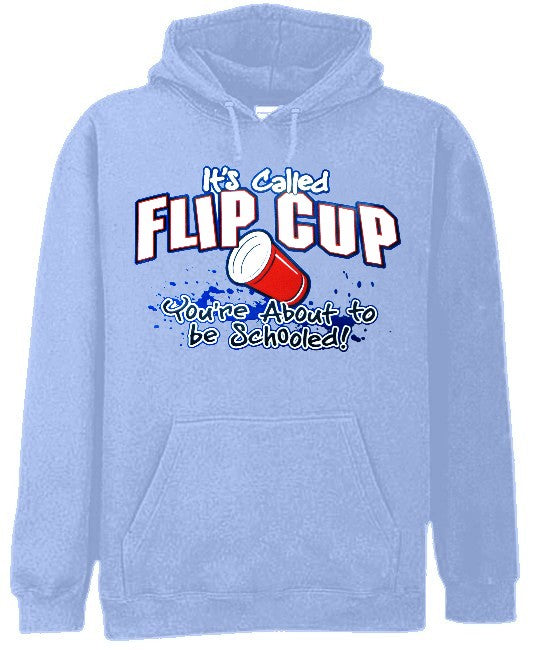 Flip Cup - You're About To Get Schooled Hoodie