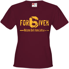 For6iven LeBron  Cleveland   Girls T-shirt