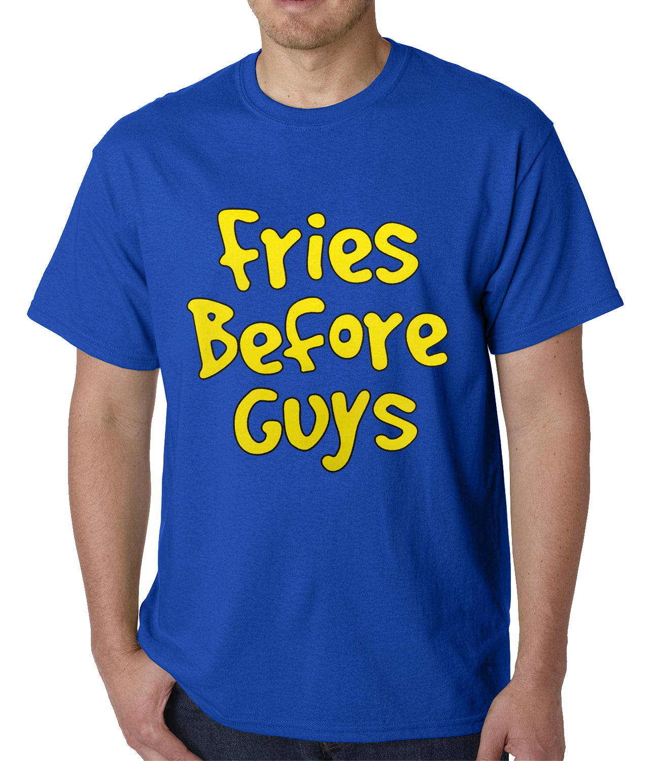 Fries Before Guys Mens T-shirt