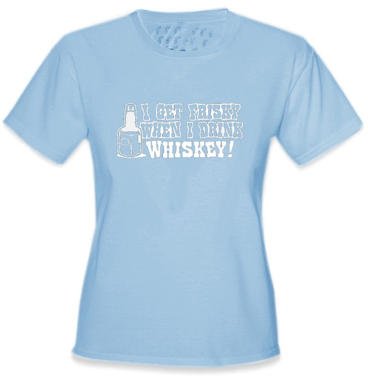 Friskey When I Drink Whiskey Girls T-Shirt