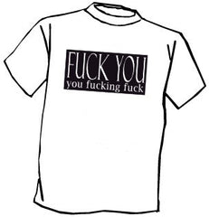Fu*k You... T-Shirt