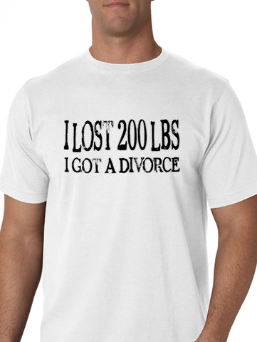 "Funny Divorce T-Shirts - ""I Lost 200 LBS I Got a Divorce"" T-Shirt"