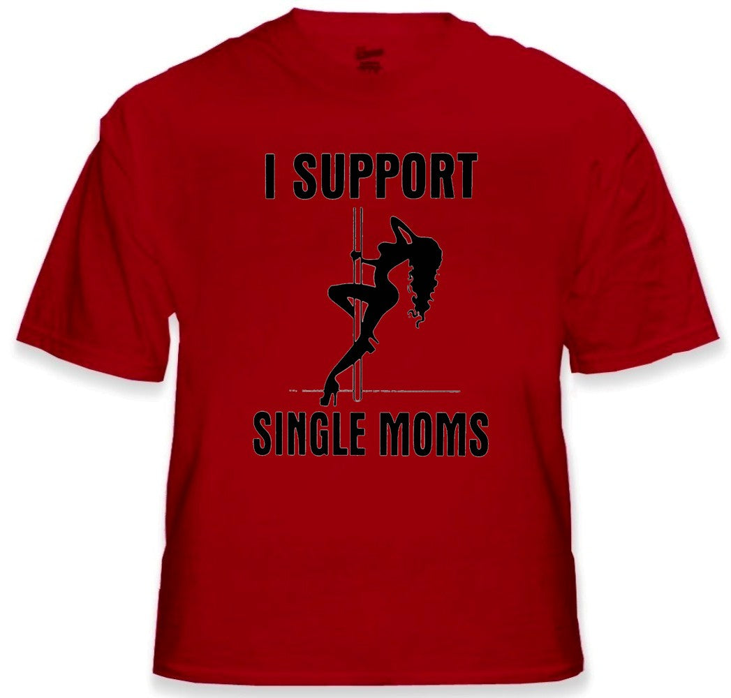 Funny Tees - I Support Single Moms Mens T-Shirt