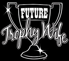 Future Trophy Wife Girls T-Shirt