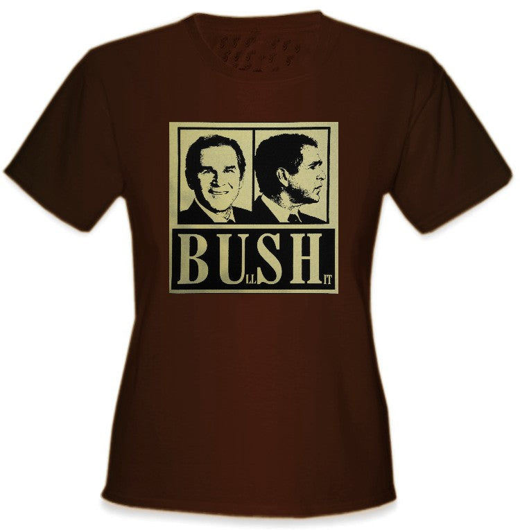 George Bush BUll SHit Girls T-Shirt