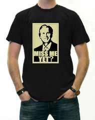 George Bush Miss Me Yet? T-Shirt