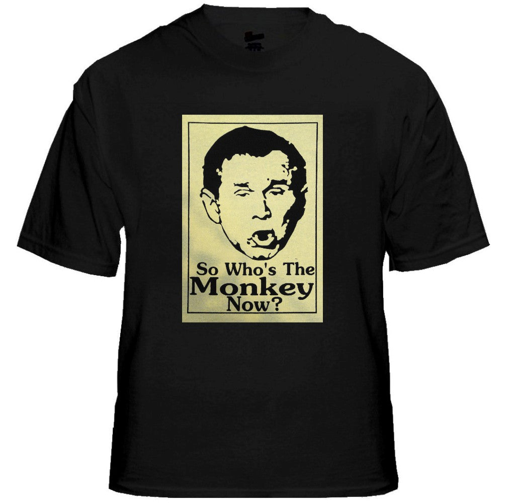 George Bush Who's The Monkey T-Shirt