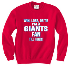 Giants Fan Till I Die Adult Crewneck