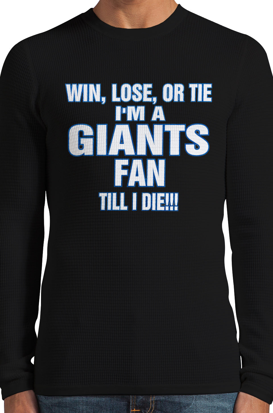 Giants Fan Till I Die Thermal Long Sleeve Shirt