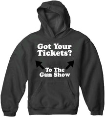 Got Your Tickets? To The Gun Show Adult Hoodie