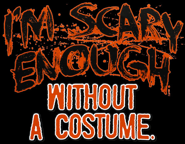 Halloween Shirts - I'm Scary Enough Adult Hoodie